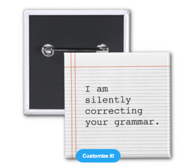 Correcting Grammar Button $3.30 at Zazzle